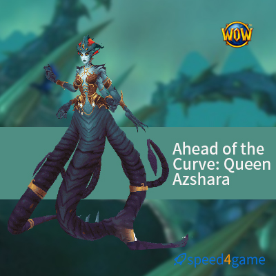 buy ahead of the curve queen azshara speed4game. Black Bedroom Furniture Sets. Home Design Ideas